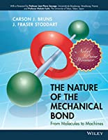 The Nature of the Mechanical Bond: From Molecules to Machines