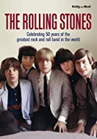 The Rolling Stones: Celebrating 50 Years of the Greatest Rock and Roll Band in the World (Classic Rare & Unseen)