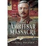 The Amritsar Massacre: The British Empire's Worst Atrocity