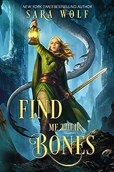 Find Me Their Bones (Bring Me Their Hearts Book 2) by [Wolf, Sara]