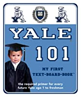 Yale 101: My First Text-Board-Book