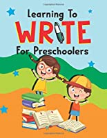 Learning To Write For Preschoolers: Educational And Fun Toddler Coloring Book, Boys or Girls (Preschool Prep Activity Learning)