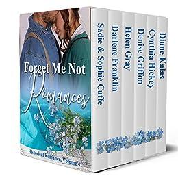 Forget Me Not Romances: Volume 4 by [Cuffe, Sadie, Cuffe, Sophie, Franklin, Darlene, Gray, Helen, Griffon, Denise, Hickey, Cynthia, Kalas, Diane]