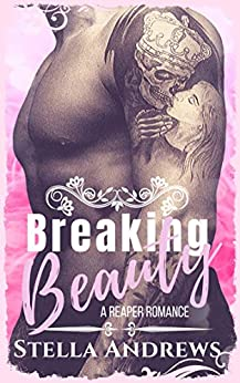 Breaking Beauty: A Second Chance Romance by [Andrews, Stella]