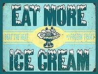 アイスクリームをもっと食べる メタルポスタレトロなポスタ安全標識壁パネル ティンサイン注意看板壁掛けプレート警告サイン絵図ショップ食料品ショッピングモールパーキングバークラブカフェレストラントイレ公共の場ギフト
