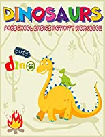 Dinosaurs Preschool Basics Activity Workbook: A Gorgeous Dinosaur Activity and Basic Math Book For Kids Ages 4-8 Fun Kid Workbook Game For Learning, Coloring,Number Tracing,Shape,More or Less and More!