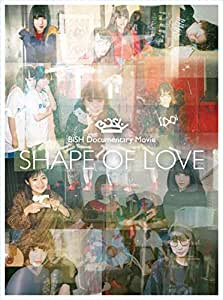 "BiSH Documentary Movie ""SHAPE OF LOVE""(Blu-ray Disc)(初回生産限定盤)"