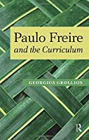 Paulo Freire and the Curriculum (Series in Critical Narrative)