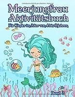 Meerjungfrau-Aktivitaetsbuch: Fuer Kinder im Alter von 4 bis 8 Jahren – Band 3