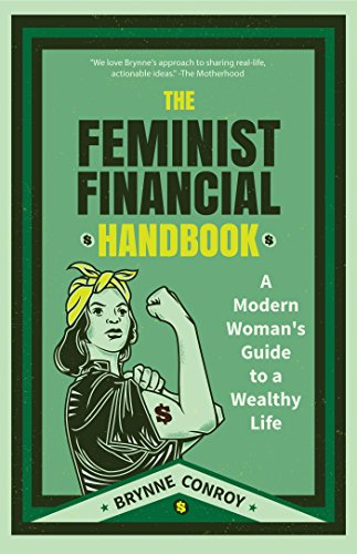 The Feminist Financial Handbook: A Modern Women's Guide to a Wealthy Life