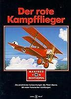 Der rote Kampfflieger: Die persoenlichen Aufzeichnungen des roten Barons, mit dem 'Reglement fuer Kampfflieger'