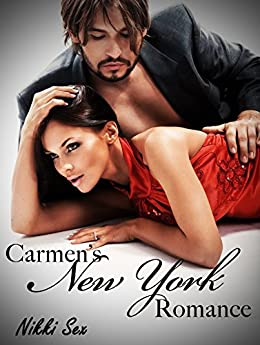 Carmen's New York Romance Trilogy by [Sex, Nikki]