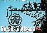 Details D'alsace 2018: Calendrier Mensuel Avec 12 Belles Photos De L'alsace Typique (Calvendo Places