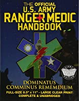 The Official Us Army Ranger Medic Handbook: Master Close Combat Medicine! Giant Size - Large, Clear Print; Complete; Full Size Edition (Carlile Military Library)