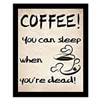 ウォールアート - コーヒー!あなたは死んでいるときあなたは眠ることができます! - レストラン、キッチンの心に強く訴えるフレーズ、装飾的な額縁。ビンテージ古いスタイル-14x11インチ