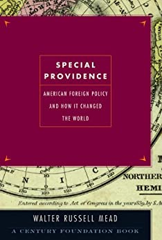 [Mead, Walter Russell]のSpecial Providence: American Foreign Policy and How It Changed the World (English Edition)