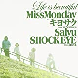 Life is beautiful feat. キヨサク from MONGOL800, Salyu. SHOCK EYE from 湘南乃風