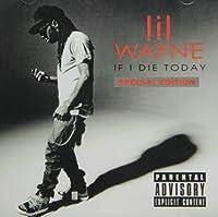 If I Die Today by Lil Wayne (2011-11-15)
