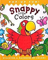 Snappy Little Colors: Discover a Rainbow of Colors (Snappy Series)