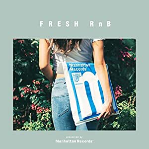 FRESH RnB - Good Vibes & Neo Soul collection (presented by Manhattan Records)