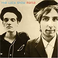 Mania by The Lucy Show (2005-11-29)