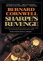 Sharpe's Revenge: Sharpe is on the Move Again- But This Time He's Running from His Own Army (Richard Sharpe)