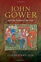 John Gower and the Limits of the Law (Publications of the John Gower Society)