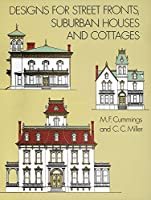 Designs for Street Fronts, Suburban Houses and Cottages (Dover Architecture)
