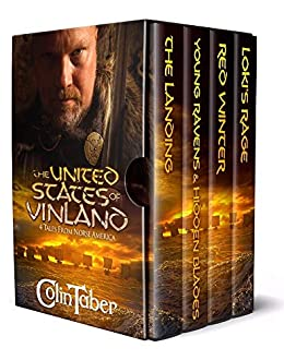 The United States of Vinland: Four Tales From Norse America: The Landing, Young Ravens and Hidden Blades, Red Winter, and Loki's Rage by [Taber, Colin]