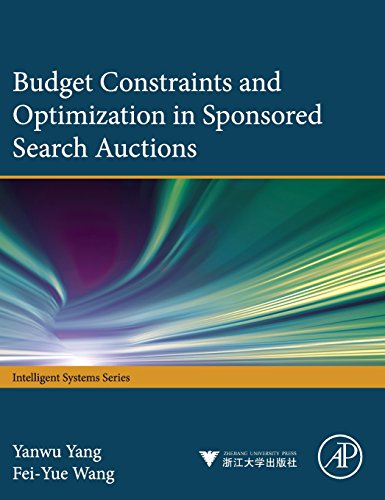 Budget Constraints and Optimization in Sponsored Search Auctions (Intelligent Systems)