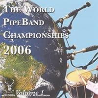 Vol. 1-World Pipeband Championships 2006