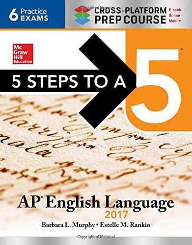 Download 5 Steps to a 5: AP English Language 2017, Cross-Platform Prep Course 1259583449