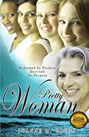 Pretty Woman: Redeemed by Promise, Destined for Purpose