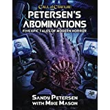 Petersen's Abominations: Tales of Sandy Petersen (Call of Cthulhu Roleplaying): 23152-H