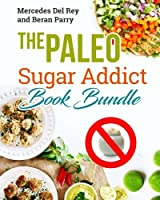 The Paleo Sugar Addict Book Bundle: Reverse Diabetes, Sugar Free, Gluten Free, Grain Free, Delicious Paleo Meals and Treats, Anti Inflammatory