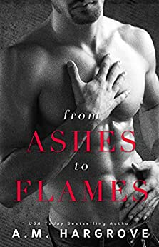 From Ashes To Flames (A West Brothers Novel) by [Hargrove, A. M.]