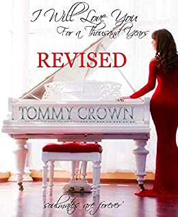 I Will Love You For A Thousand Years: love really does conquer all.... by [Crown, Tommy]