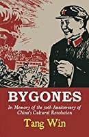 Bygones: In Memory of the 50th Anniversary of China's Cultural Revolution