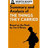 Summary and Analysis of The Things They Carried: Based on the Book by Tim O'Brien (Smart Summaries) (English Edition)