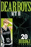 DEAR BOYS ACT II(20) (月刊少年マガジンコミックス)