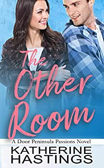 The Other Room (Door Peninsula Passions Book 2) by [Hastings, Katherine]
