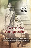 Gertrudas Versprechen: Eine mutige Frau und ein juedisches Kind: Die Geschichte einer dramatischen Rettung