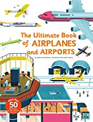 Ultimate Book of Airplanes and Airports: The Ultimate Book of Airplanes and Airports: 5