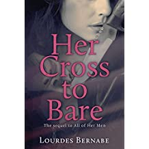 Her Cross to Bare (All of Her Men Book 2)
