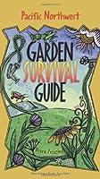 Garden Survival Guide: Pacific Northwest