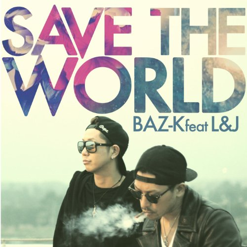 SAVE THE WORLD (feat. L&J) [Explicit]
