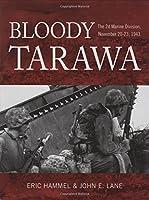 Bloody Tarawa: The 2d Marine Division, November 20-23, 1943