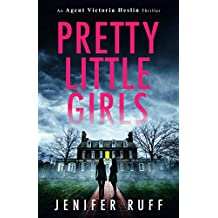 Pretty Little Girls (Agent Victoria Heslin Book 2)