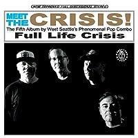 Meet The Crisis!