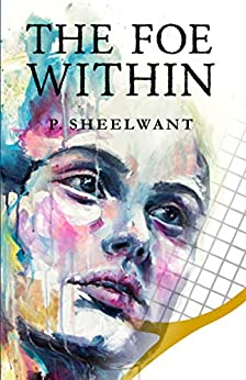 [Patel, Dr. Sheelwant]のThe Foe Within (English Edition)